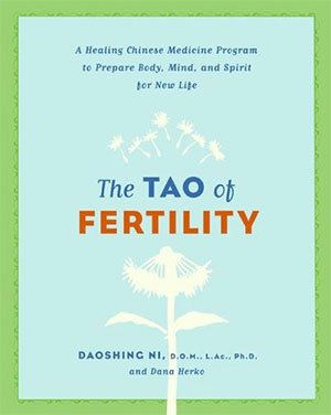 Tao of Fertility by Dr. Daoshing Ni